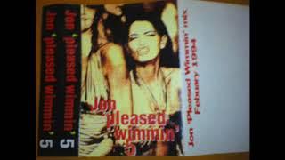 Jon 'Pleased Wimmin' 5 1994 Side 2