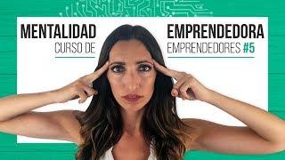 Mentalidad Emprendedora - Curso de emprendedores #5