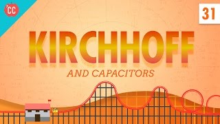 Capacitors and Kirchhoff: Crash Course Physics #31