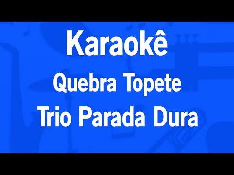 Karaokê Quebra Topete - Trio Parada Dura