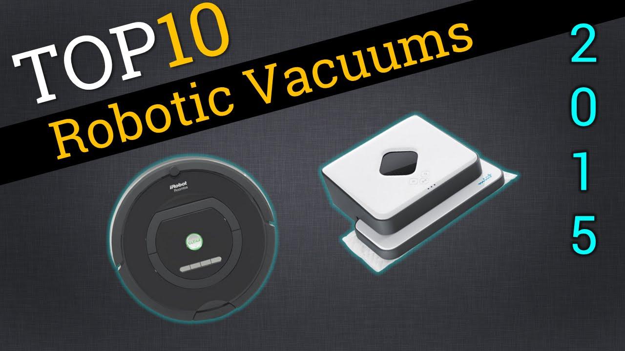 Top 10 Robotic Vacuums 2015 Compare Robots Youtube