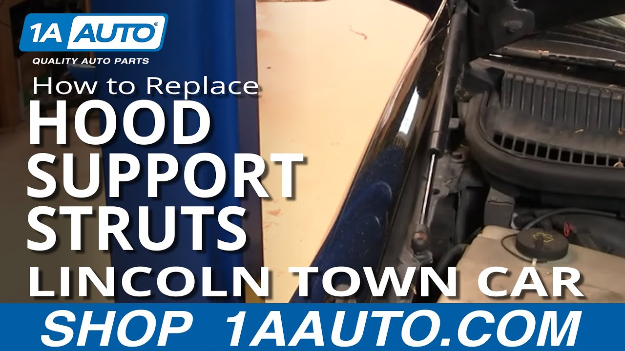 How To Replace Hood Support Struts 98 02 Lincoln Town Car