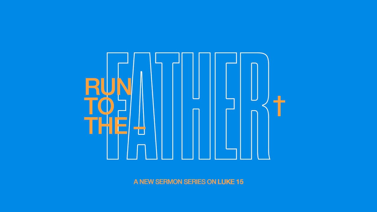 Run to the Father (Part Two)-ESM Service 6.10.20