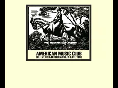 American Music Club - Sick Of Food (The Everclear Rehearsals, Late 1990)