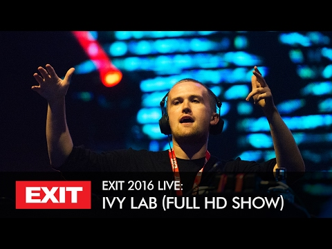 EXIT 2016 | Ivy Lab Live @ Main Stage FULL HD Show