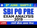 SBI PO Exam Analysis 2019 Prelims: 8th June 2019 | Shift 3 :8 June 2019