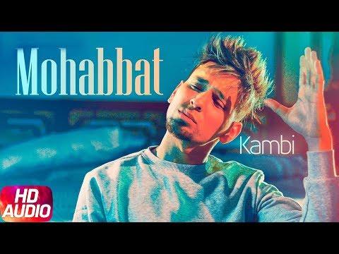 Mohabbat  Audio Song  Kambi  Latest Punjabi Song 2018  Speed Records