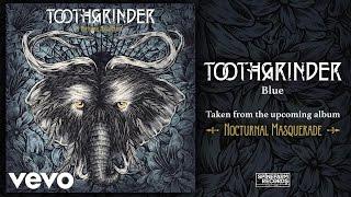 TOOTHGRINDER - Blue