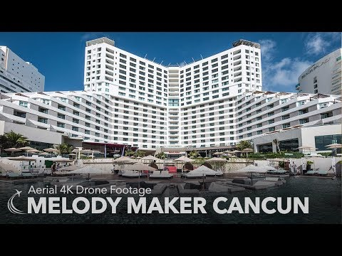 Melody Maker Cancun - Aerial 4K Footage