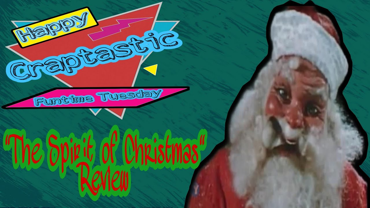 Happy Craptastic Funtime Tuesday The Spirit Of Christmas Review