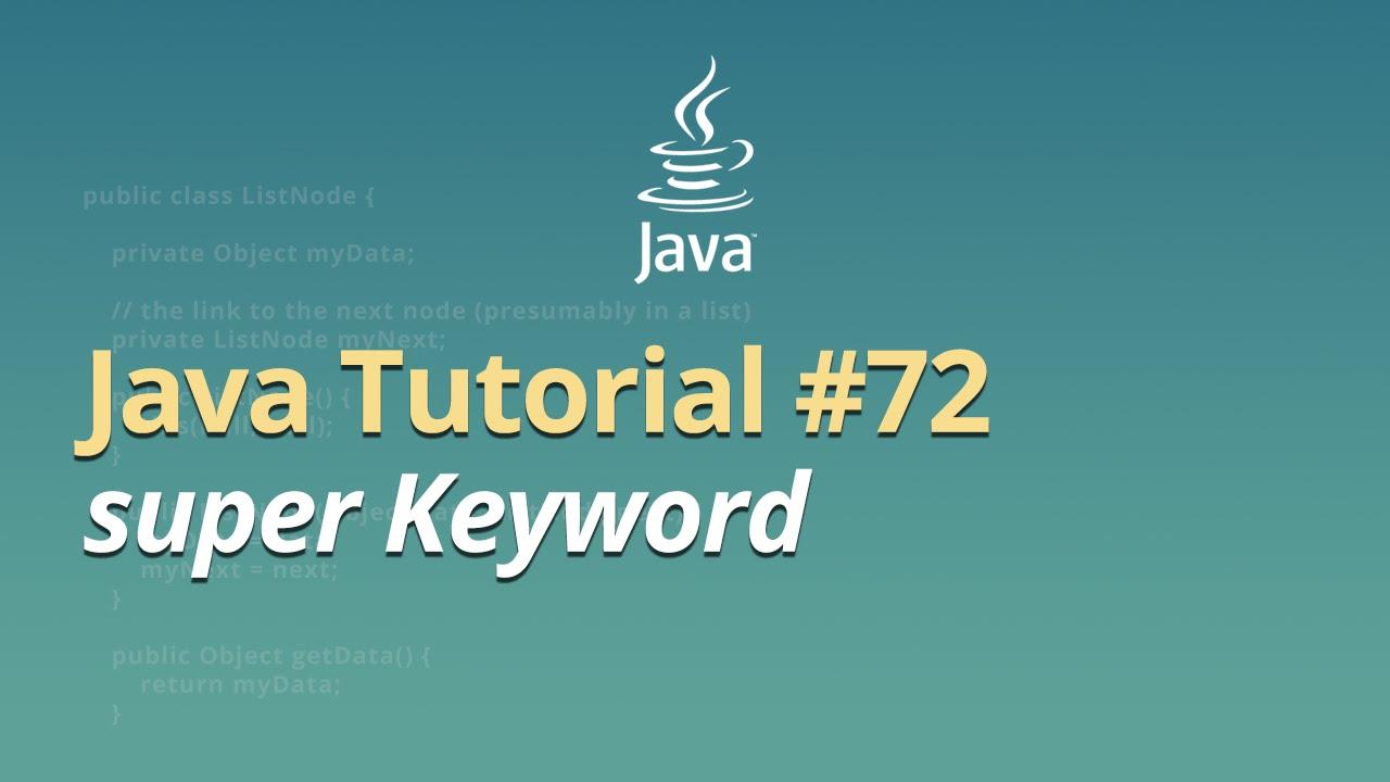 Java Tutorial - #72 - super Keyword