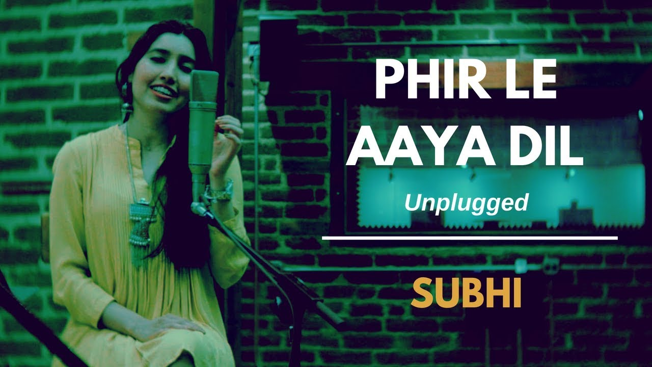 Phir Le Aya Dil (Unplugged)   Cover by Subhi   Barfi