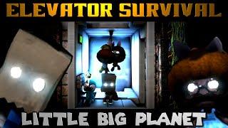 ELEVATOR SURVIVAL! (Little Big Planet)