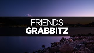 [LYRICS] Grabbitz - Friends (with Faustix)