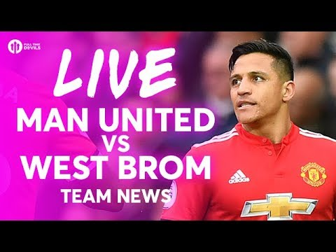 Manchester United vs West Bromwich Albion LIVE TEAM NEWS STREAM