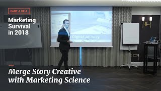 Marketing Survival in 2018: Merge Story Creative & Marketing Science (part 4)