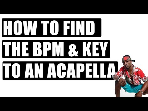 How to Find BPM and Key of any ACAPELLA