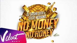 Sasha Dith — No Money No Honey ft. Steve Modana