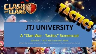 "Clash of Clans -- Clan War Tactics -- TH10 -- ""KHC2, LLLavaLoon"" Attack Style"