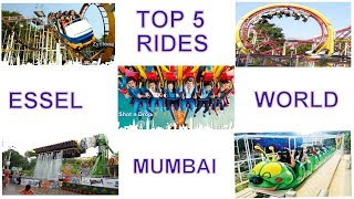 top 5 rides essel world the fun park theme , borivali , mumbai , maharastra