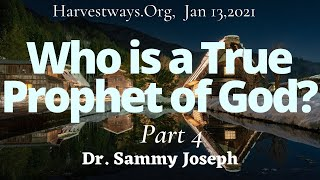 Who Is a True Prophet of God'; Pt. 4 | Dr. Sammy Joseph
