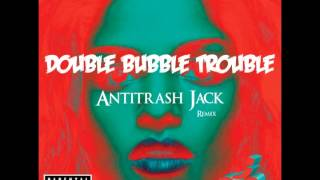MIA Double bubble trouble (Antitrash jack remix) - Free Download