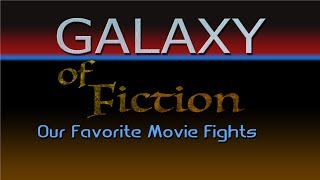 Galaxy of Fiction Ep.3-Best Movie Fights