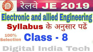 Railway JE || Electronic and Allied Engg || CLASS - 8 || Electronic device and Circuits