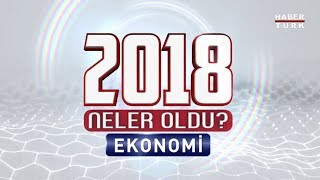 2018'de Ekonomide Neler Oldu?