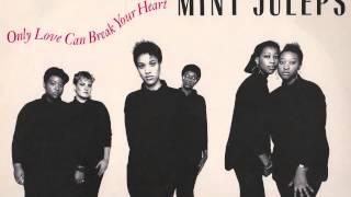 Only Love Can Break Your Heart    by MINT JULEPS
