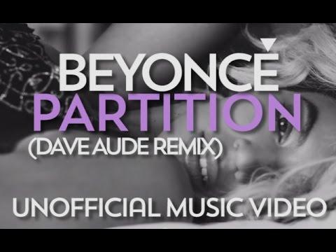beyoncé---partition-(dave-aude-remix)---unofficial-music-video