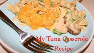 My Tuna Casserole Recipe | From Scratch