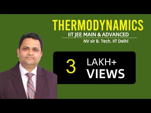 THERMODYNAMICS | NV SIR( B.Tech. IIT Delhi)   | IIT JEE MAIN