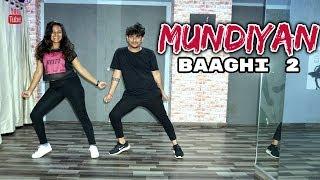 Mundiyan Dance Choreography | Baaghi 2 | Abhijeet & Renuka