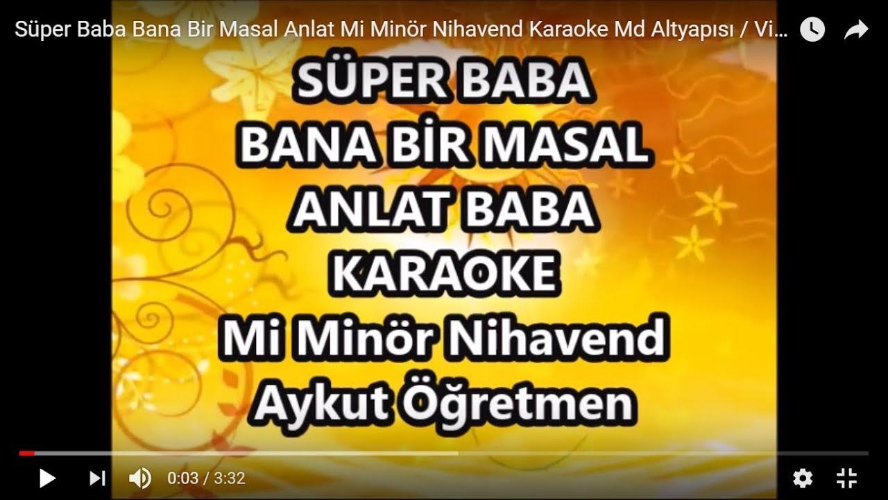 Bana bir masal anlat baba karaoke downloads