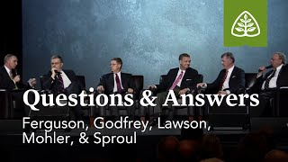 Ferguson, Godfrey, Lawson, Mohler, and Sproul: Questions and A…
