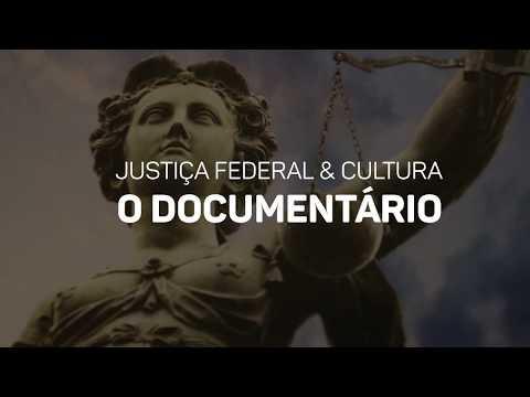Documentário Justiça Federal & Cultura Ep.4