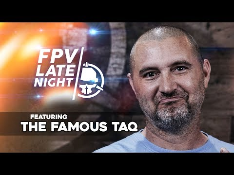 FPV Late Night: TAQ FPV
