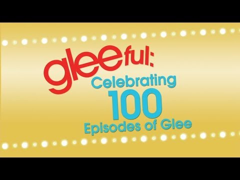 GLEEful: Celebrating 100 Episodes of Glee    Glee Special Features Season 5