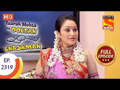Taarak Mehta Ka Ooltah Chashmah – तारक मेहता – Ep 2319 – Full Episode – 20th October, 2017