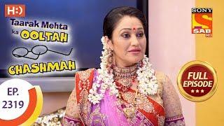 Taarak Mehta Ka Ooltah Chashmah - तारक मेहता - Ep 2319 - Full Episode - 20th October, 2017