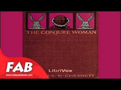 The Conjure Woman Full Audiobook by Charles Waddell CHESNUTT by General, Historical Fiction