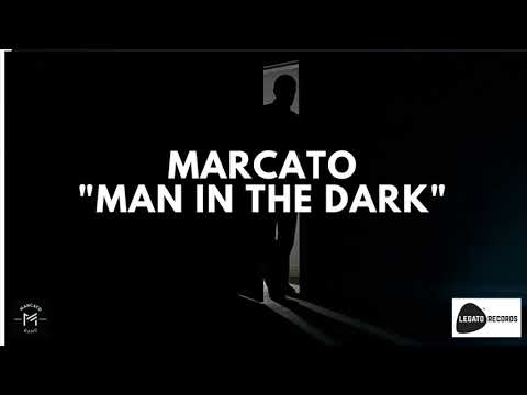 Marcato - Man in The dark