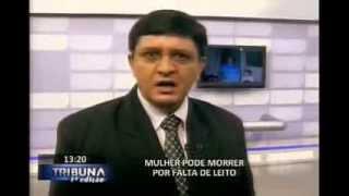 Portal Rede Massa Carlos Camargo Mulher pode morrer por falta de leito.