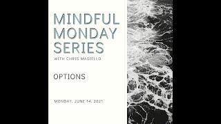 Mindful Monday – Options