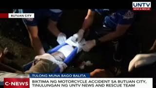 Biktima ng motorcycle accident sa Butuan City, tinulungan ng UNTV News and Rescue
