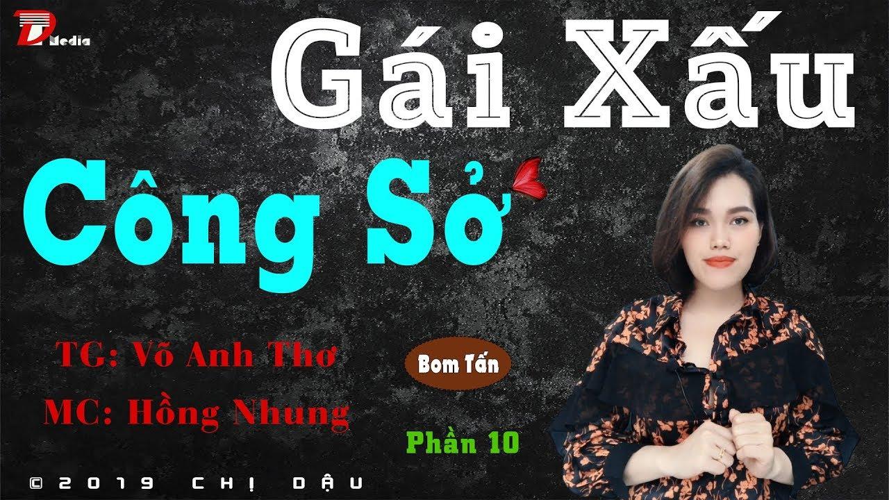Gái xấu  công sở P10 – Hẹn hò – Truyện rất hay, Mc Hồng Nhung