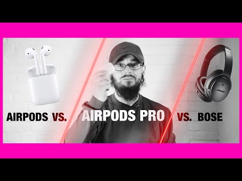 In-Depth Review: AirPods Pro vs. AirPods vs. Bose QC35 | Part I of II