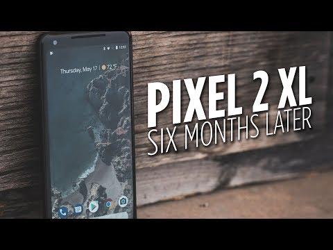 Google Pixel 2 XL Six Months Later