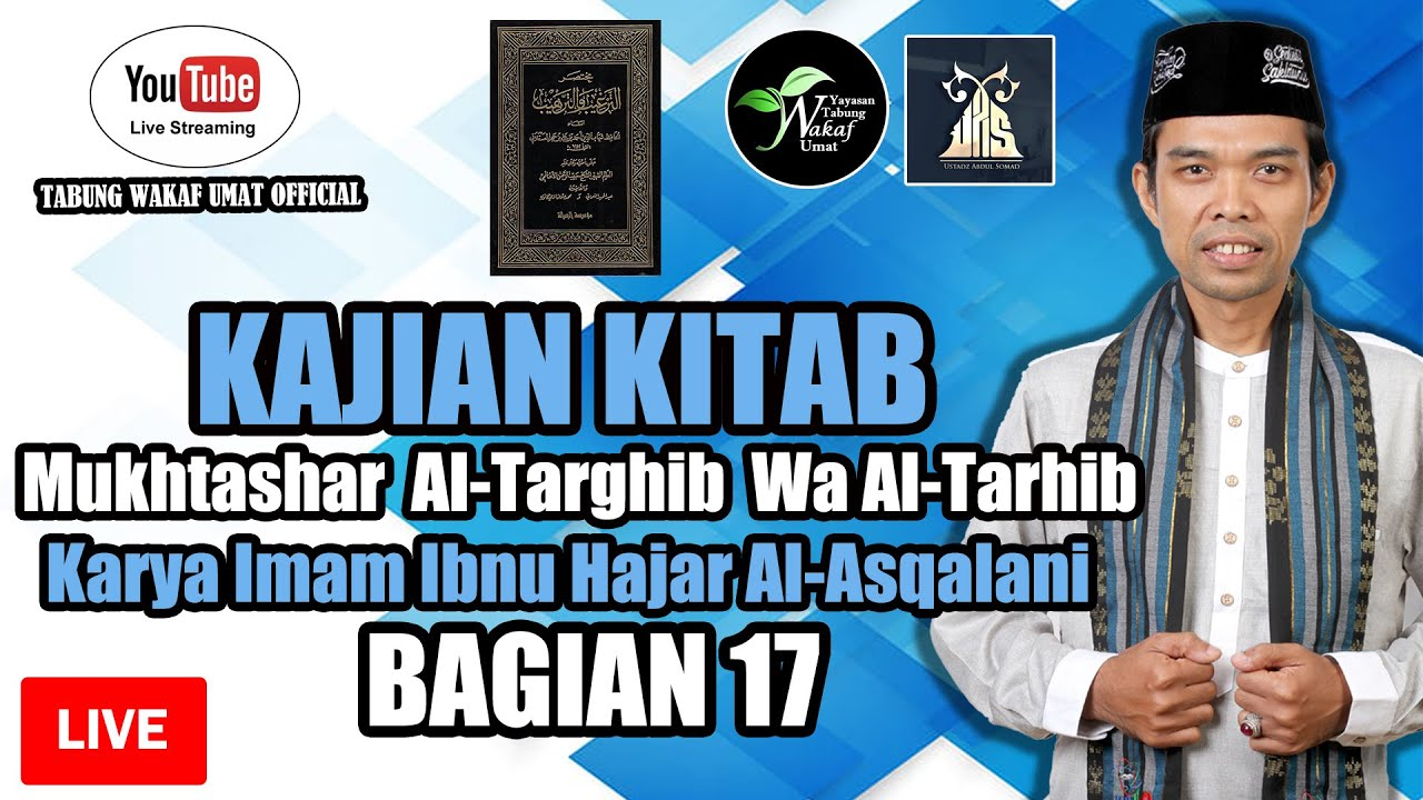 Download LIVE - Kajian Bersama Ustadz Abdul Somad UAS Kitab Mukhtasar Al-Targhib Wa Al-Tarhib Bagian 17